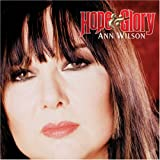 Hope & Glory ~ Ann Wilson