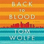 Back to Blood: A Novel | Tom Wolfe