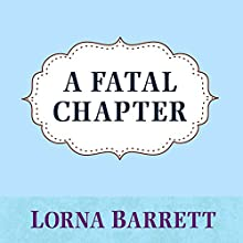 A Fatal Chapter: Booktown Mystery, Book 9 (       UNABRIDGED) by Lorna Barrett Narrated by Karen White