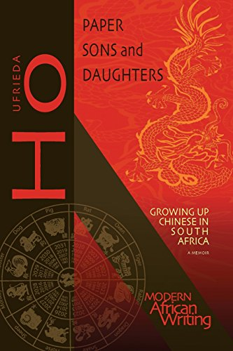 Paper Sons and Daughters: Growing Up Chinese in South Africa (Modern African Writing Series)