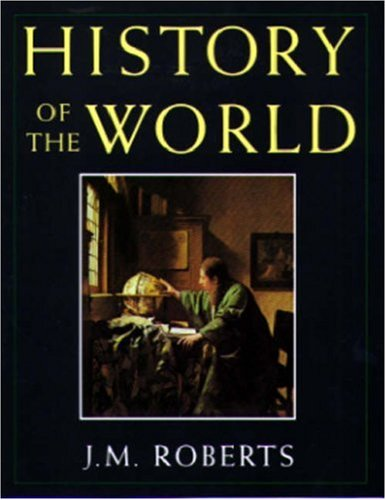 History of the World by J. M. Roberts