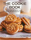 Catherine Atkinson The Cookie Book: More Than 200 Great Cookie, Biscuit, Bar and Brownie Recipes