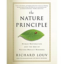 The Nature Principle: Human Restoration and the End of Nature-Deficit Disorder (       UNABRIDGED) by Richard Louv Narrated by Rick Adamson