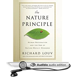 The Nature Principle: Human Restoration and the End of Nature-Deficit Disorder (Unabridged)
