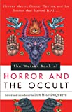 Lon Milo DuQuette Weiser Book of Horror and the Occult: Hidden Magic, Occult Truths, and the Stories That Started it All...