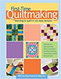 First-Time-Quiltmaking-Learning-to-Quilt-in-Six-Easy-Lessons