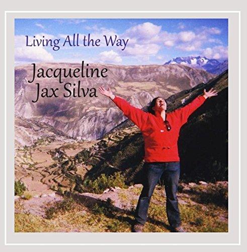 Jacqueline Jax Silva - Living All the Way