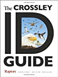 img - for The Crossley ID Guide: Raptors (Crossley Id Guides) book / textbook / text book