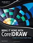 Bring It Home with CorelDRAW: A Guide...