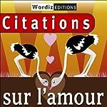 Citations sur l'amour | Gérard de Nerval,Alfred de Vigny,Alfred de Musset,Paul Verlaine,Charles Baudelaire,Victor Hugo, 29 autres auteurs