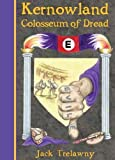 img - for Kernowland 6 Colosseum of Dread (Kernowland in Erthwurld Series) book / textbook / text book