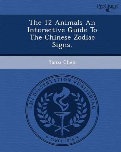 The 12 Animals an Interactive Guide to the Chinese Zodiac Signs