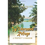 Wilderness Refuge: A Prophet's Kingdom ~ Cheryl Ann Toliver