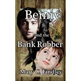 Benny and the Bank Robber ~ Mary C. Findley