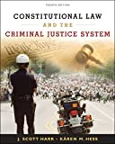 By J. Scott Harr, Kren M. Hess: Constitutional Law and the Criminal Justice System Fourth (4th) Edition