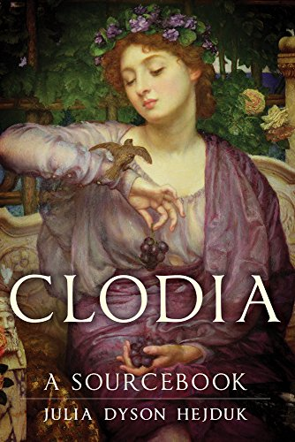 Clodia: A Sourcebook (Oklahoma Series in Classical Culture Series)