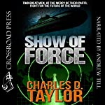 Show of Force | Charles D. Taylor