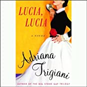 Lucia, Lucia | [Adriana Trigiani]