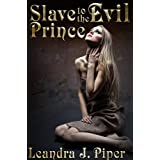 Slave to the Evil Princeby Leandra J. Piper