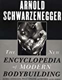 img - for The New Encyclopedia of Modern Bodybuilding by Schwarzenegger, Arnold, Dobbins, Bill on 05/11/1999 Re-issue edition book / textbook / text book