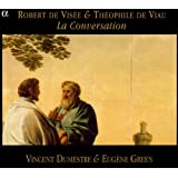 Robert de Vis�e & Th�ophile de Viau: La Conversation /Green � Dumestreby Robert de Vis�e