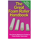 The Great Foam Roller Handbook ~ Andre Noel Potvin
