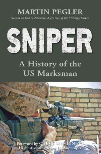 Sniper (PB): A History of the US Marksman (General Military)
