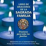 img - for Libro de Oraciones de la Sagrada Familia: Oraciones para todas las familias (Spanish Edition) book / textbook / text book