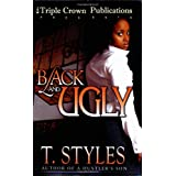 Black and Ugly (Triple Crown Publications Presents)by T. Styles