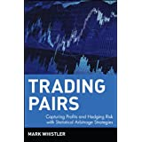 Trading Pairs: Capturing Profits and Hedging Risk with Statistical Arbitrage Strategies ~ Mark Whistler
