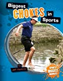 Biggest Chokes in Sports (Sports' Biggest Moments) (1617839221) by Hawkins, Jeff