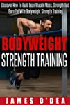 Bodyweight Strength Training: How To...