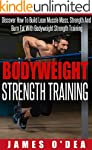 Bodyweight Strength Training: How To...