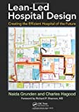 img - for Lean-Led Hospital Design: Creating the Efficient Hospital of the Future book / textbook / text book