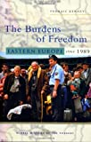 img - for The Burdens of Freedom: Eastern Europe Since 1989 (Global History of the Present) book / textbook / text book