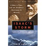 Isaac's Storm: A Man, a Time, and the Deadliest Hurricane in History ~ Erik Larson