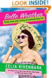 Belle Weather: Mostly Sunny with a Chance of Scattered Hissy Fits