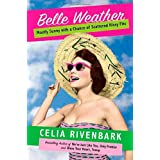 Belle Weather: Mostly Sunny with a Chance of Scattered Hissy Fits ~ Celia Rivenbark