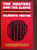 img - for The Masters and the Slaves (Casa-Grande & Senzala): A Study in the Development of Brazilian Civilization book / textbook / text book