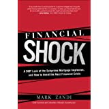 Financial Shock: A 360� Look at the Subprime Mortgage Implosion, and How to Avoid the Next Financial Crisis ~ Mark M. Zandi