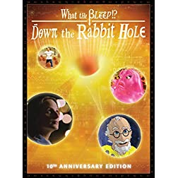 What the Bleep!? Down the Rabbit Hole, 10th Anniversary Edition