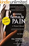 Ending Female Pain, A Woman's Manual,...
