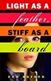 Light as a Feather, Stiff as a Board (Weeping Willow High)