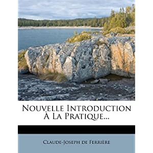 Nouvelle Introduction À La Pratique (French Edition): Claude