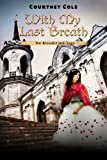 With My Last Breath (The Bloodstone Saga Book 3)