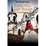 With My Last Breath (The Bloodstone Saga) ~ Courtney Cole