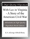 img - for With Lee in Virginia - A Story of the American Civil War book / textbook / text book