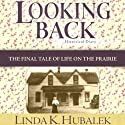 Looking Back: Butter in the Well, Book 4 Audiobook by Linda K. Hubalek Narrated by Ann M. Richardson