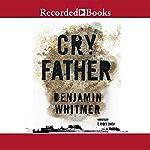 Cry Father | Benjamin Whitmer