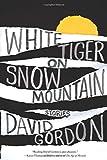 White Tiger on Snow Mountain: Stories
